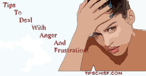 tips to deal with frustration and anger